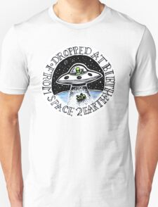 Dropped At Birth From Space To Earth Unisex T-Shirt