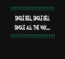 Single Bells Unisex T-Shirt