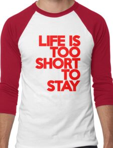 Life is too short to stay stock (7) Men's Baseball ¾ T-Shirt