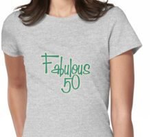 Fabulous 50 Womens Fitted T-Shirt