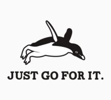 Just Go For It // Penguin Inspiration Baby Tee