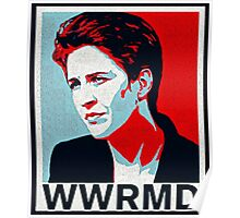 What Would Rachel Maddow do? Poster