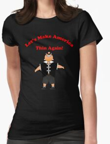 Let's Make America Thin Again! Womens Fitted T-Shirt