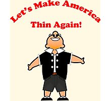 Let's Make America Thin Again! Photographic Print