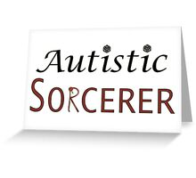 Autistic Sorcerer Greeting Card