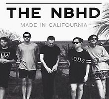 """The Neighbourhood NBHD """"MADE IN CALIFOURNIA"""" WIDE FIT For Tee's and Posters by ninagi"""