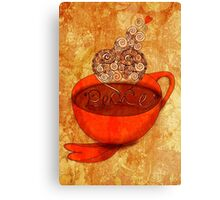 What my Coffee says to me -  December 16, 2012 Canvas Print