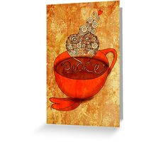 What my Coffee says to me -  December 16, 2012 Greeting Card