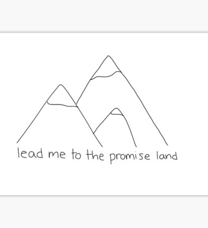 lead me to the promise land Sticker