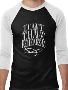 I Can't. I have Rehearsal. (White Text) Men's Baseball ¾ T-Shirt