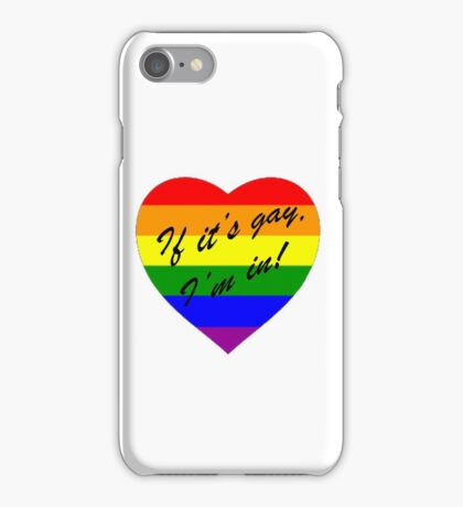 'If it's gay, I'm in!' iPhone Case/Skin