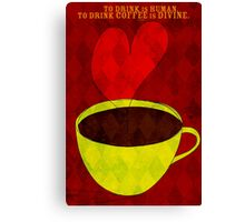 What my Coffee says to me -  August 30, 2012 Canvas Print