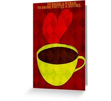 What my Coffee says to me -  August 30, 2012 Greeting Card