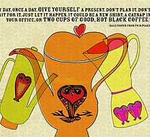 What my Coffee says to me -  July 4th, 2012 by catsinthebag