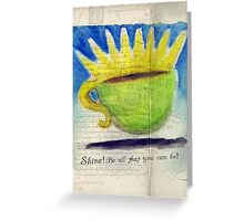 What my Coffee says to me - January 15, 2012 Greeting Card