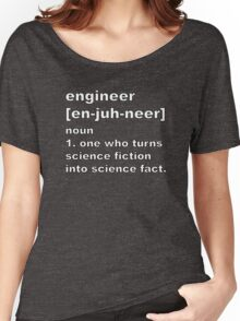 Engineer - Science fiction into science fact Women's Relaxed Fit T-Shirt