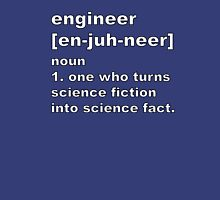 Engineer - Science fiction into science fact Unisex T-Shirt