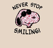 never stop snoopy smiling Unisex T-Shirt