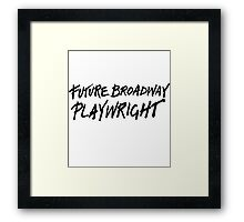 Future Broadway Playwright Framed Print