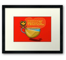 What my Coffee says to me -  September 24,  2012 Framed Print
