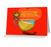 What my Coffee says to me -  September 24,  2012 Greeting Card