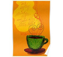 What my Coffee says to me -  October 1, 2012 Poster