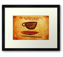 What my Coffee says to me -  July 22, 2012 Framed Print