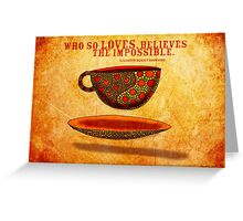 What my Coffee says to me -  July 22, 2012 Greeting Card