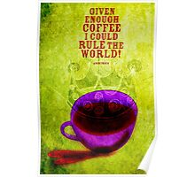 What my Coffee says to me -  November 10, 2012 Poster
