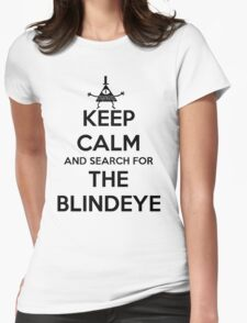 Keep Calm and Search for the Blindeye Womens Fitted T-Shirt
