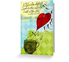 What my #Tea says to me January 18, 2013 Greeting Card