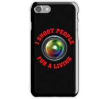 I shoot people for a living iPhone Case/Skin