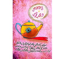 What my #Tea says to me June 23 Photographic Print
