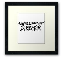 Future Broadway Director Framed Print