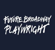 Future Broadway Playwright (White Text) Kids Tee