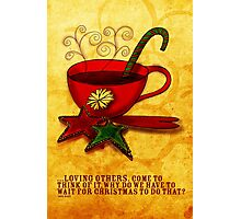 CHRISTMAS - What my #Coffee says to me Photographic Print
