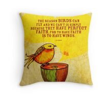 What my #Tea says to me - To have faith is to have wings Throw Pillow