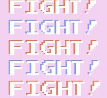 FIGHT! FIGHT! FIGHT! by PolydsignStudio