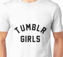 Tumblr Girls Quote Unisex T-Shirt