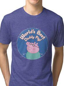 daddy pig Tri-blend T-Shirt