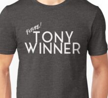 Future Tony Winner (White Text) Unisex T-Shirt