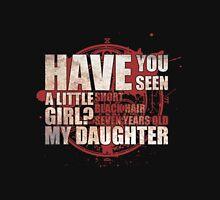 Have You Seen a Little Girl? Unisex T-Shirt