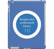 People who understands binary iPad Case/Skin