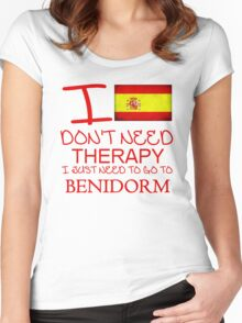 I Don't Need Therapy I Just Need To Go To Benidorm Women's Fitted Scoop T-Shirt