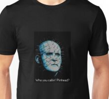 Who you callin' pinhead? Unisex T-Shirt