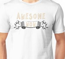 awesome, wow Unisex T-Shirt
