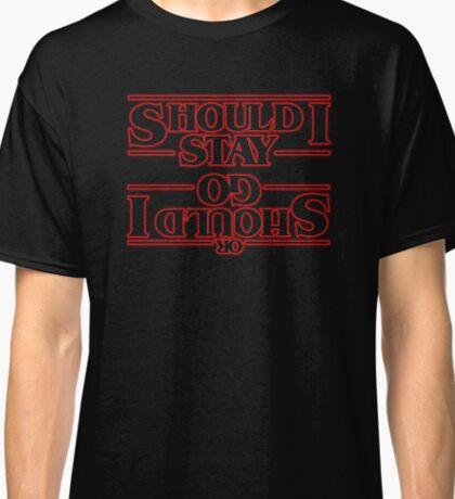STAY, GO, STRANGE Classic T-Shirt