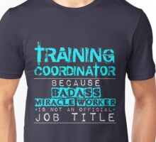 Training Coordinator Unisex T-Shirt