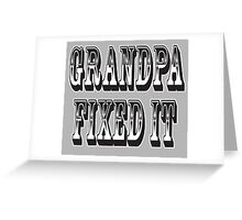 Grandpa, Fixed it, Ask Grandpa he'll fix it. DIY Greeting Card