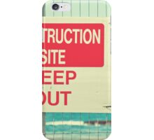 Construction Site - Keep Out iPhone Case/Skin